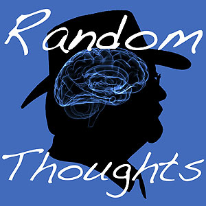 Random Thoughts