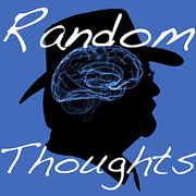Random Thoughts for Tuesday, May 14th, 2013
