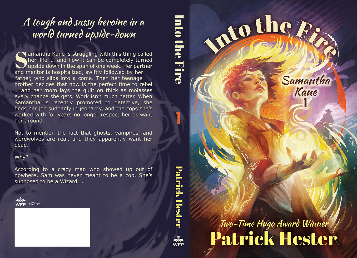 Final Book Cover - Samantha Kane Into The Fire by Patrick Hester - Cover artwork by Galen Dara (c) 2016 All Rights Reserved