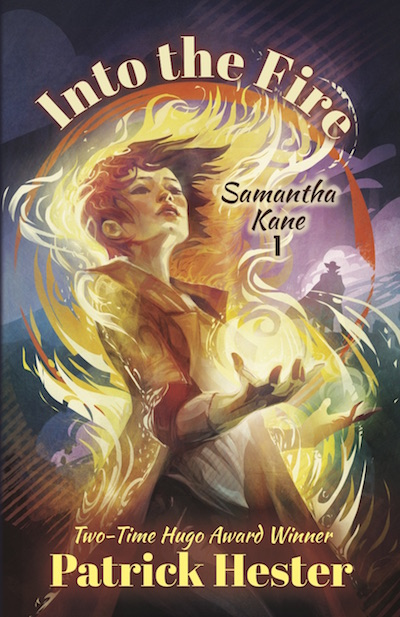 Samantha Kane: Into the Fire by Patrick Hester