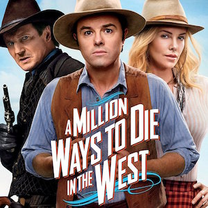Friday Flick: A Million Ways to Die in the West