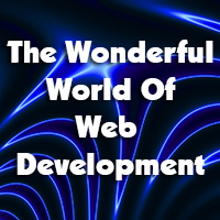 The Wonderful World of Website Development