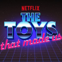 Streaming Consciousness: The Toys That Made Us
