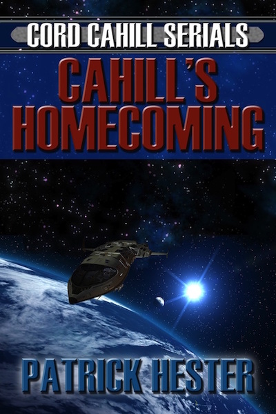 Cahill's Homecoming by Patrick Hester